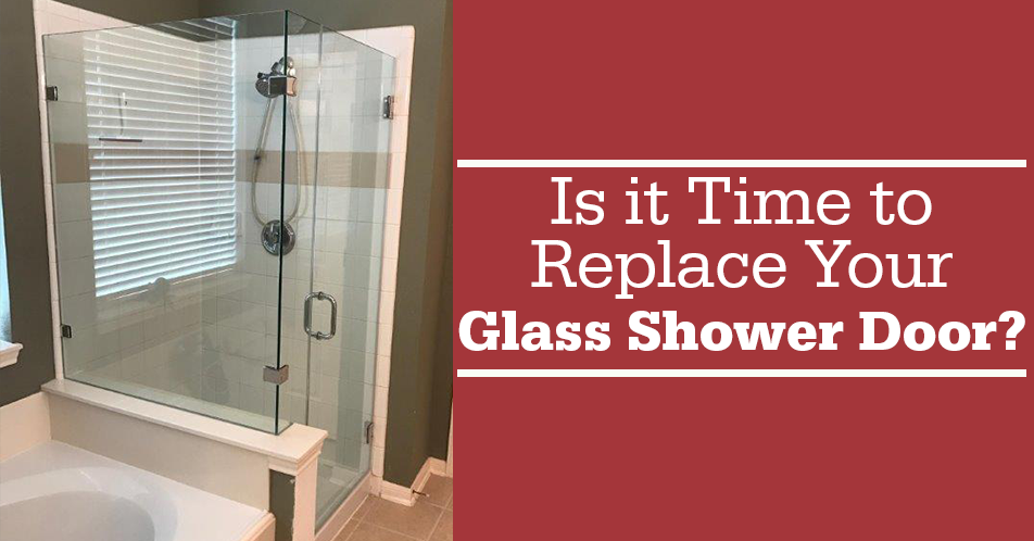 Is it Time to Replace Your Glass Shower Door?