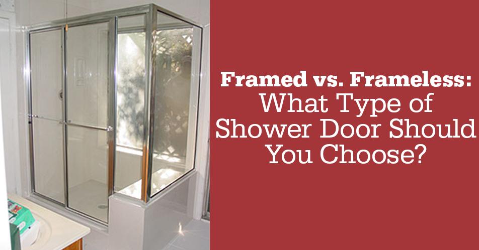 Blog Framed Vs Frameless What Type Of Shower Door Should You