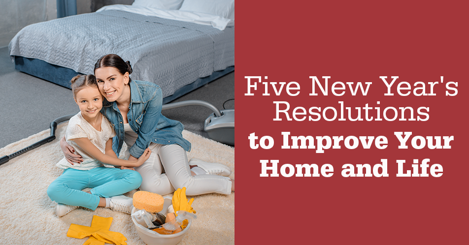 Five New Year's Resolutions to Improve Your Home and Life