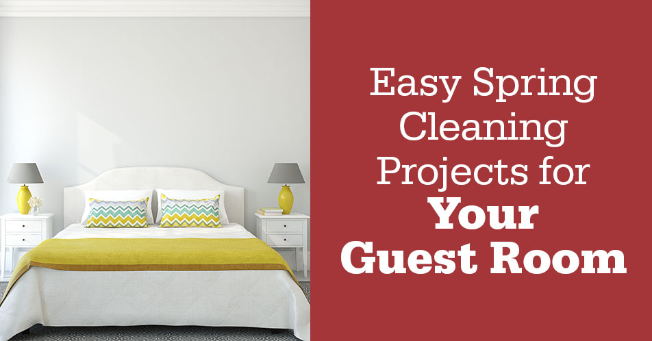 Easy Spring Cleaning Projects for Your Guest Room