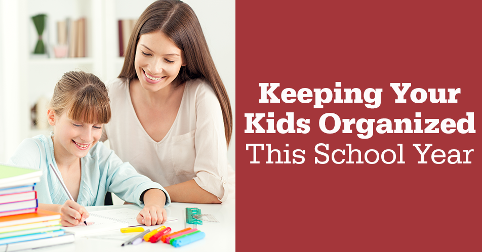 Keeping Your Kids Organized This School Year