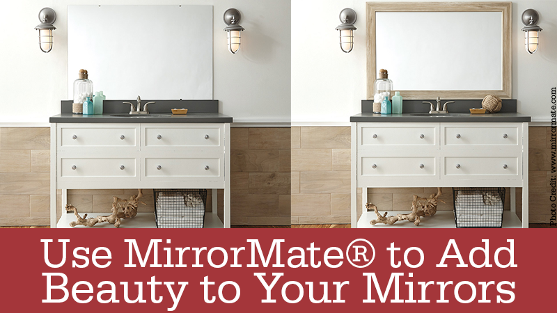 Use MirrorMate® to Add Beauty to Your Mirrors