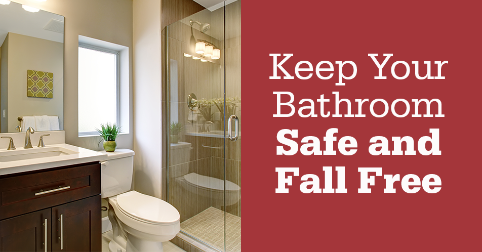 Keep Your Bathroom Safe and Fall Free