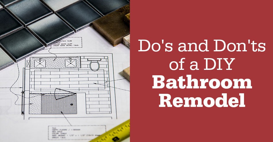 Do's and Don'ts of a DIY Bathroom Remodel